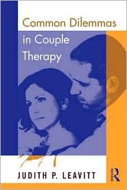 Cover of Judith P Leavitt's Book, Common Dilemmas in Couples Therapy